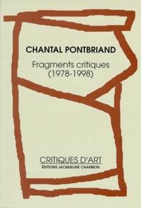 Chantal Pontbriand - Fragments critiques, 1978-1998.