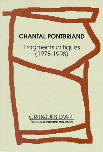 Chantal Pontbriand - Fragments critiques, 1978-1998.