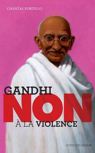"""Ghandi : """"Non à la violence"""""""