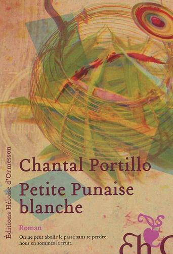 Chantal Portillo - Petite Punaise blanche.