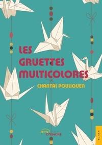Chantal Pouliquen - Les Gruettes multicolores.