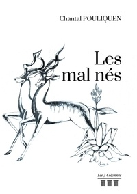 Chantal Pouliquen - Les mal nés.