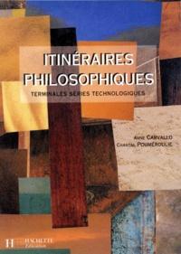 Chantal Pouméroulie et Anne Carvallo - Itinéraires philosophiques - Terminales, séries technologiques.