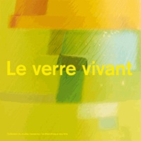 Chantal Prod'Hom et Adriano Berengo - Le verre vivant.