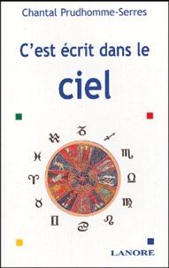 Chantal Prudhomme-Serres - C'est écrit dans le ciel.