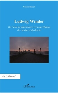 Chantal Puech - Ludwig Winder - De l'état de dépendance vers une éthique de l'action et du devoir.