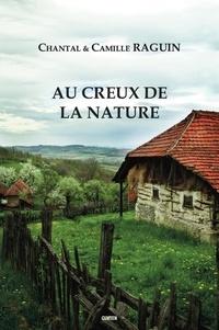 Chantal Raguin et Camille Raguin - Au creux de la nature.
