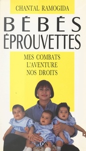 Chantal Ramogida et Robert Edwards - Bébés-éprouvettes - Mes combats, l'aventure, nos droits.