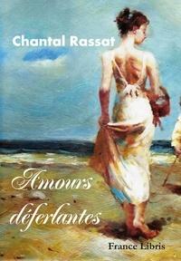 Chantal Rassat - Amours déferlantes.