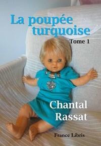 Chantal Rassat - La poupée turquoise Tome 1 : .