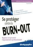 Chantal Rens - Se protéger contre le burn-out - Repérer et prévenir l'épuisement professionnel.