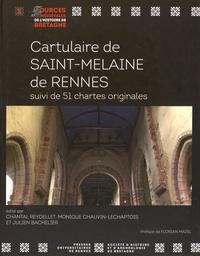 Chantal Reydellet et Monique Chauvin-Lechaptois - Cartulaire de Saint-Melaine de Rennes - Suivi de 51 chartes originales.