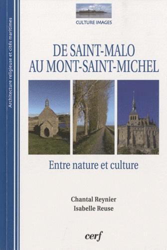 Chantal Reynier et Isabelle Reuse - De Saint-Malo au Mont-Saint-Michel - Entre nature et culture.