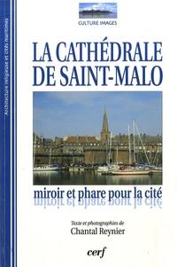 Chantal Reynier - La Cathédrale de Saint-Malo - Miroir et phare pour la cité.