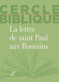 Chantal Reynier et Isabelle Reuse - La lettre de saint Paul aux Romains.