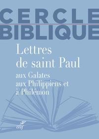 Chantal Reynier et Isabelle Reuse - Lettres de Saint Paul aux Galates, aux Philippiens et à Philémon.