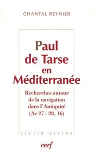 Chantal Reynier - Paul de Tarse en Méditerranée - Recherches autour de la navigation dans l'Antiquité (Ac 27-28, 16).