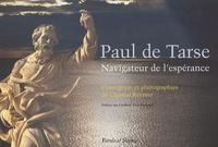 Chantal Reynier - Paul de Tarse - Navigateur de l'espérance.