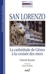 Chantal Reynier - San Lorenzo - La cathédrale de Gênes à la croisée des mers.