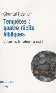 Chantal Reynier - Tempêtes : quatre récits bibliques - L'homme, la nature, la mort.