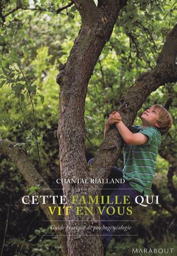 Chantal Rialland - Cette famille qui vit en nous.