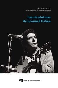Chantal Ringuet et Gérard Rabinovitch - Les révolutions de Leonard Cohen.