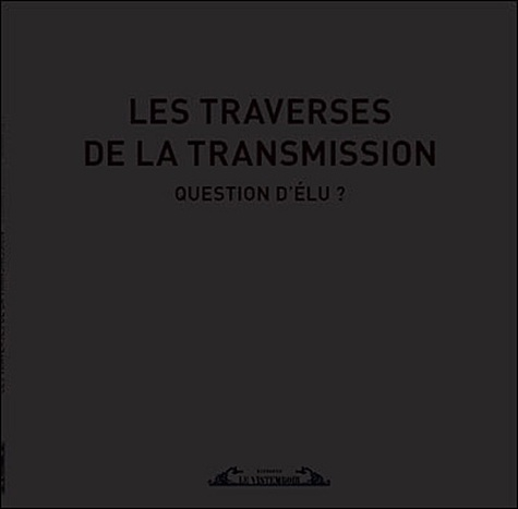 Chantal Rivière Nobecourt - Les traverses de la transmission.