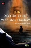 Chantal Robillard - Merlin et la fée des flashs.