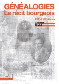 Chantal Rodet - Généalogies - Le récit bourgeois XIXe et XXe siècles.