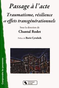 Chantal Rodet - Passage à l'acte - Traumatisme, résilience et effets transgénérationnels.
