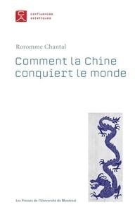 Chantal Roromme - Comment la Chine conquiert le monde - Le rôle du pouvoir symbolique.
