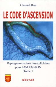 Le code dascension - Reprogrammations intracellulaires pour lascension Tome 1.pdf