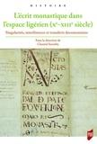 Chantal Senseby - L'écrit monastique dans l'espace ligérien (Xe-XIIIe siècle) - Singularités, interférences et transferts documentaires.