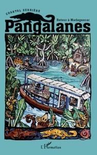 Chantal Serrière - Pangalanes - Retour à Madagascar.