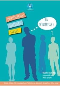 Chantal Sicile-Kira - Entreprenariat, bénévolat, stages... ça m'intéresse ! - Un guide de réflexion et de travaux pratiques à l'attention des adolescents, des adultes et de leur équipe.