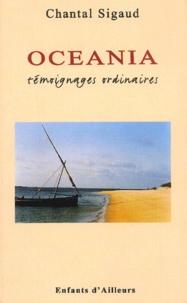 Chantal Sigaud - Oceania - Témoignages ordinaires.