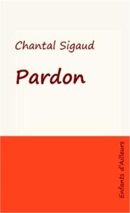 Chantal Sigaud - Pardon.