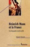Chantal Simonin - Heinrich Mann et la France - Une biographie intellectuelle.