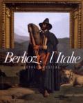 Chantal Spillemaecker et Antoine Troncy - Berlioz et l'Italie - Voyage musical.