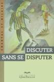 Chantal St-Hilaire - Discuter sans se disputer.
