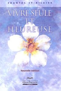 Chantal St-Hilaire - Vivre seule et heureuse.
