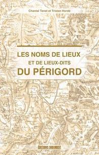Chantal Tanet et Tristan Hordé - Les noms de lieux du Périgord.