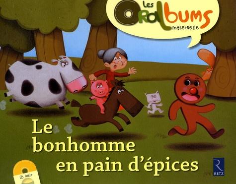 Chantal Tartare-Serrat et Pascal Vilcollet - Le bonhomme en pain d'épices. 1 CD audio