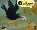 Chantal Tartare-Serrat - Le corbeau et le renard. 1 CD audio