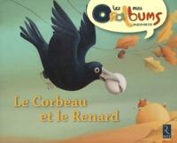 Chantal Tartare-Serrat et Eric Puybaret - Le corbeau et le renard - Pack de 5 mini Oralbums + images séquentielles + guide pédagogique.