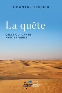 Chantal Tessier - La quête - Celle qui danse avec le sable.