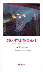 Chantal Thomas - Café Vivre - Chroniques en passant.