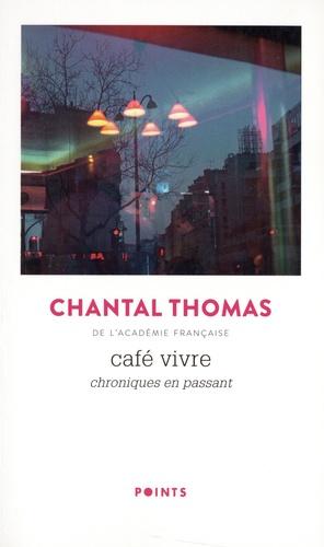 Café Vivre. Chroniques en passant