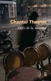 Chantal Thomas - Cafés de la mémoire.