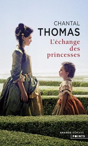 Chantal Thomas - L'échange des princesses.
